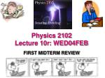 physics 2102 lecture 10r wed04feb