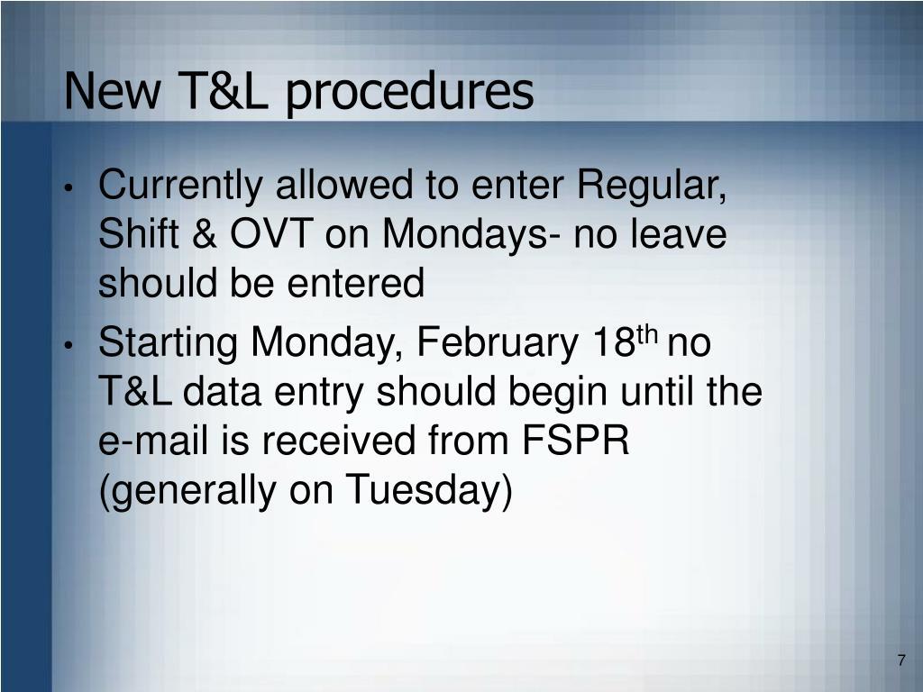New T&L procedures