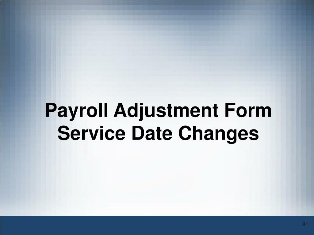 Payroll Adjustment Form Service Date Changes