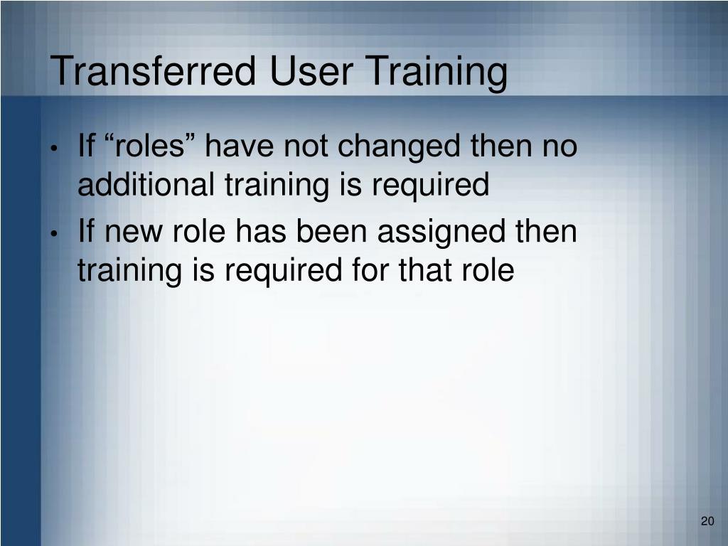Transferred User Training