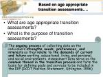 based on age appropriate transition assessments