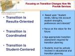 focusing on transition changes how we provide services