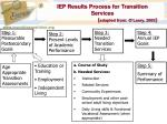 iep results process for transition services adapted from o leary 2005