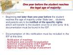 one year before the student reaches the legal age of majority
