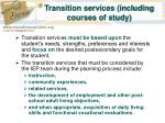 transition services including courses of study
