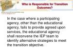 who is responsible for transition outcomes