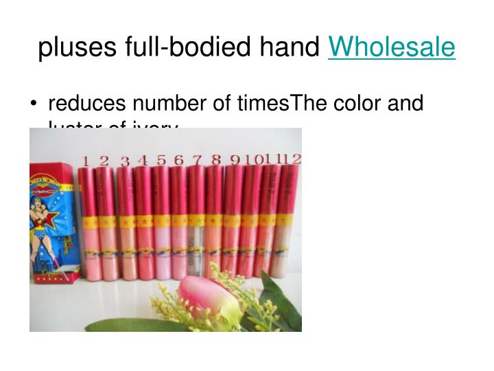 pluses full bodied hand wholesale n.