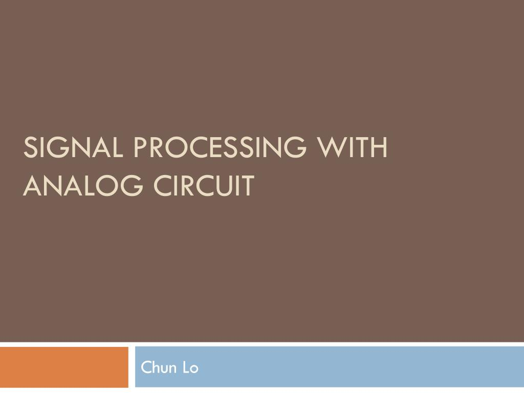 signal processing with analog circuit l.