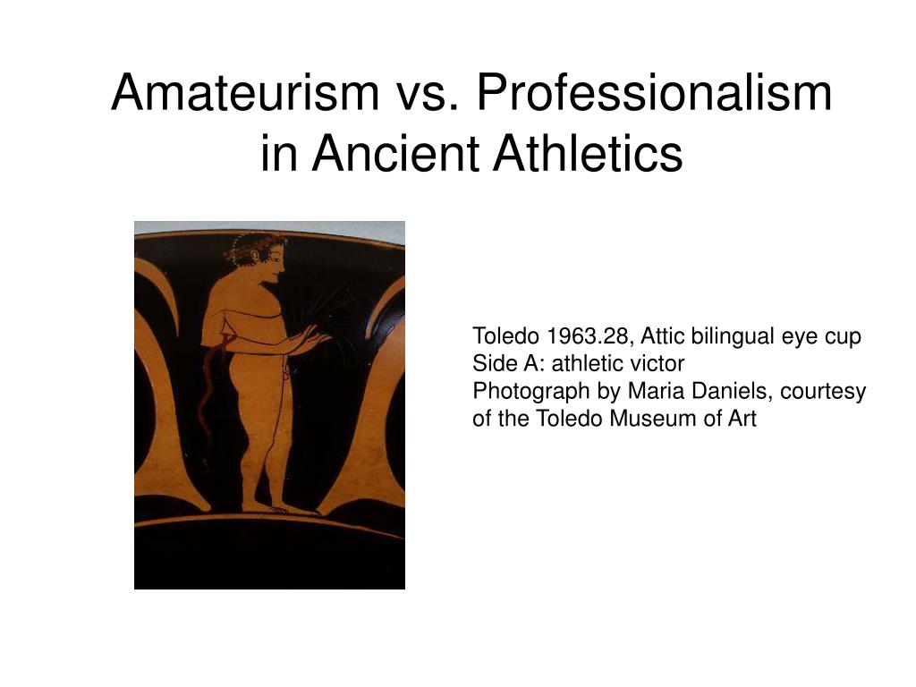 amateurism vs professionalism in ancient athletics l.