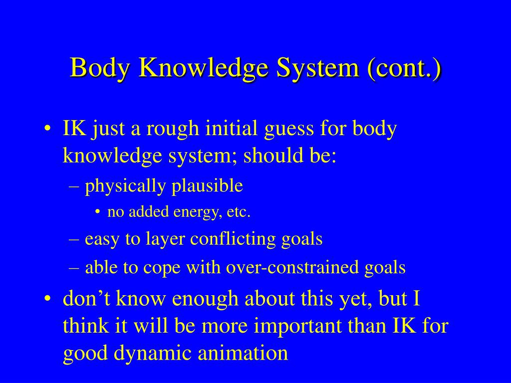 Body Knowledge System (cont.)