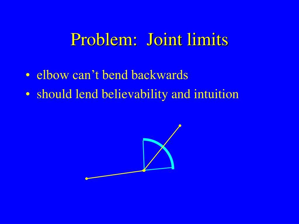Problem:  Joint limits