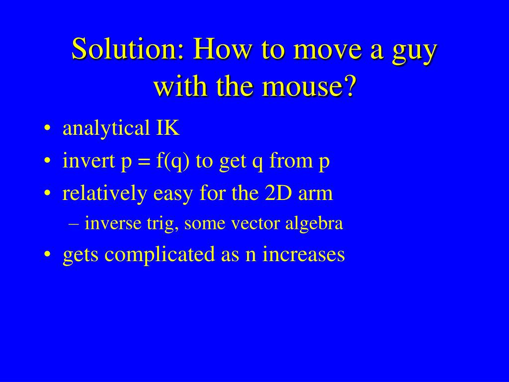 Solution: How to move a guy with the mouse?