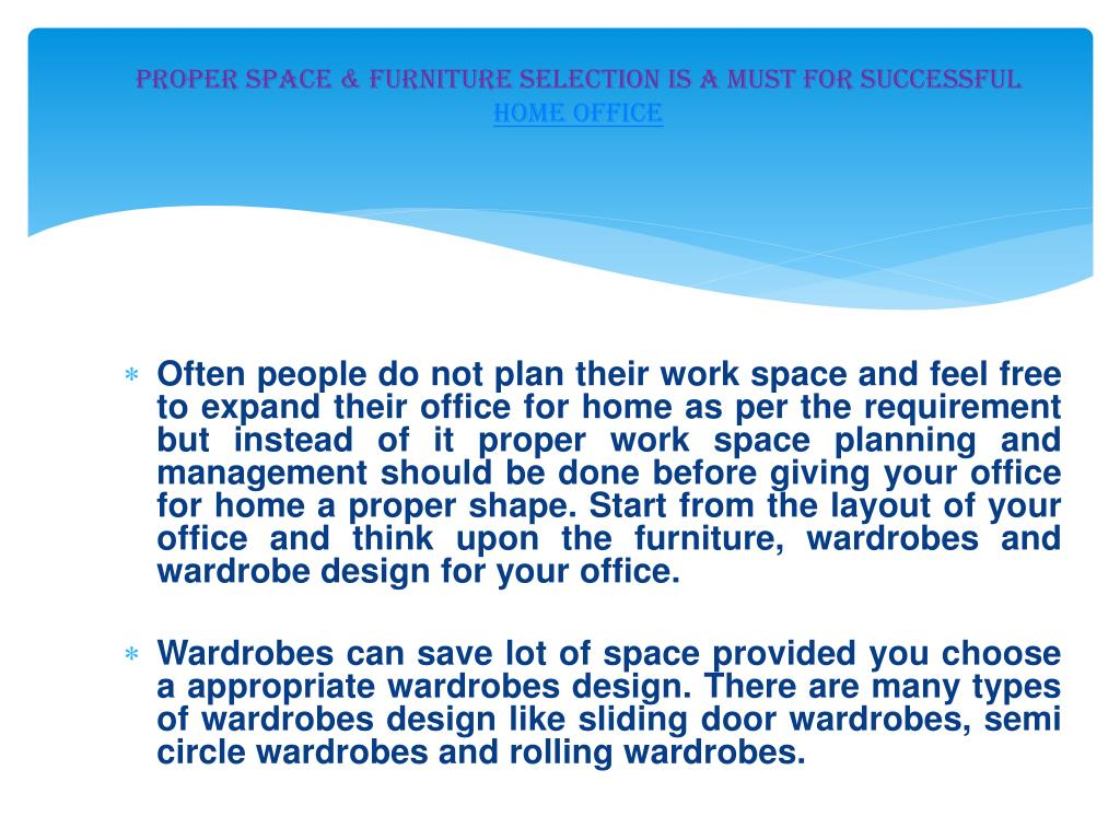 Proper space & furniture selection is a must for successful