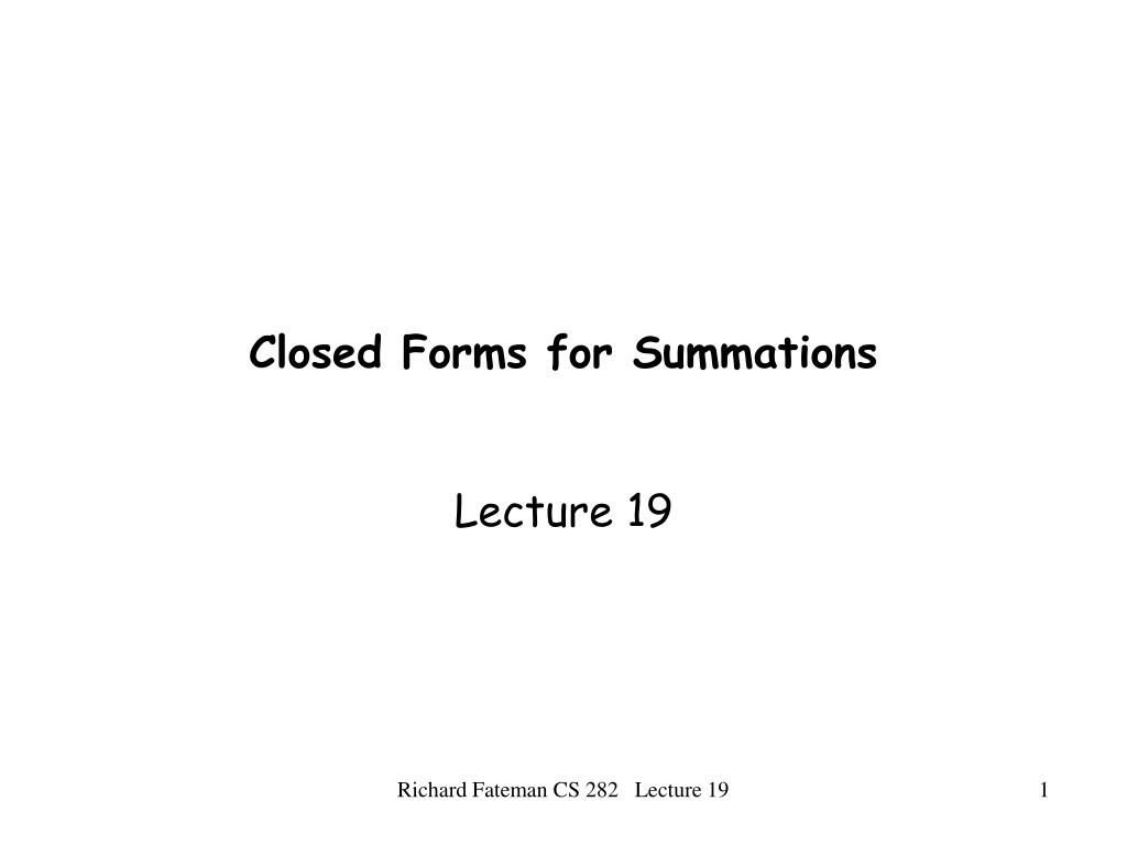 closed forms for summations l.