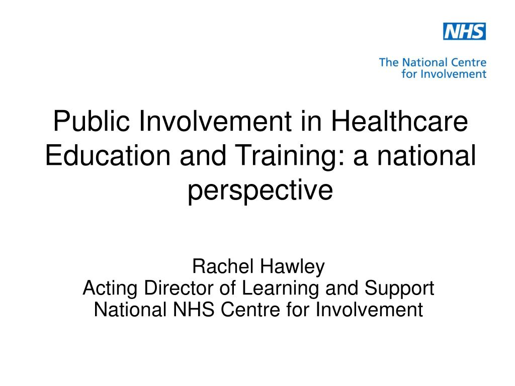public involvement in healthcare education and training a national perspective l.