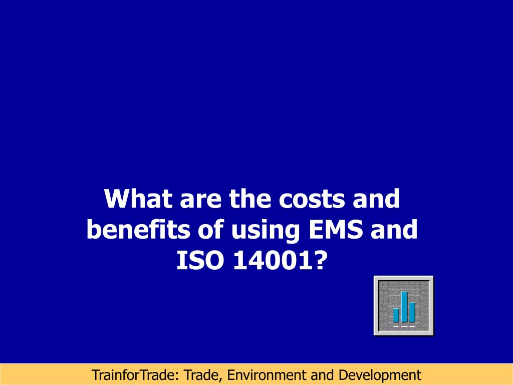 What are the costs and benefits of using EMS and ISO 14001?