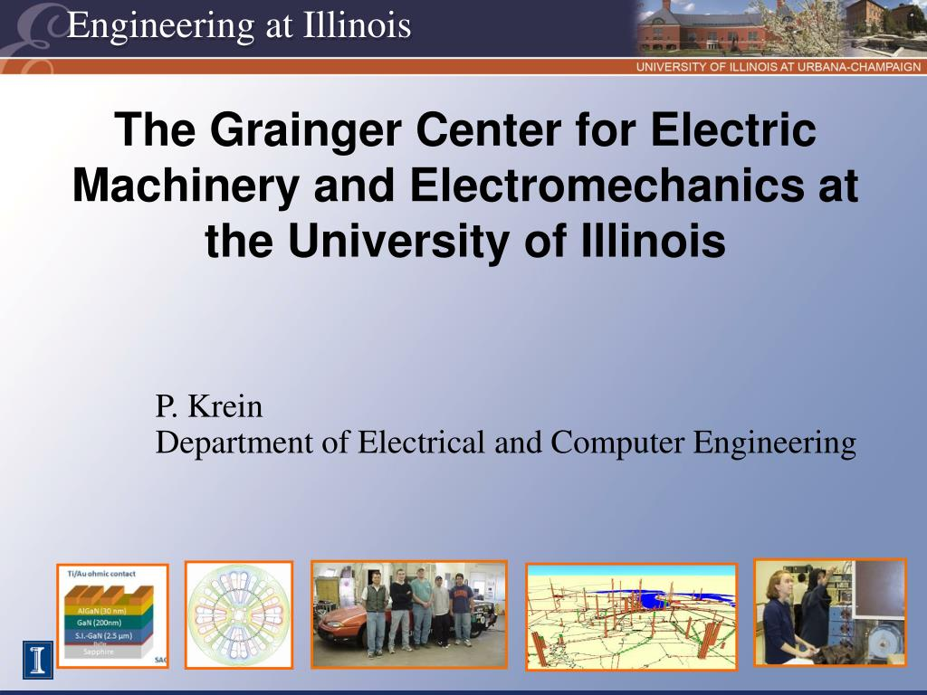 The Grainger Center for Electric Machinery and Electromechanics at the University of Illinois