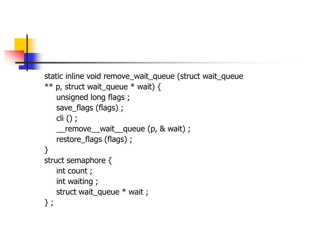 static inline void remove_wait_queue (struct wait_queue