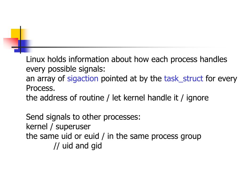Linux holds information about how each process handles