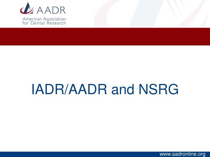 Iadr aadr and nsrg