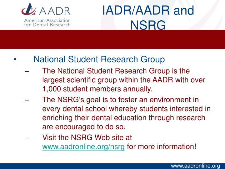 IADR/AADR and NSRG