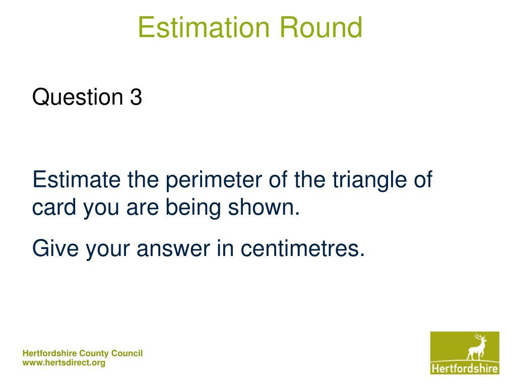 Estimation Round