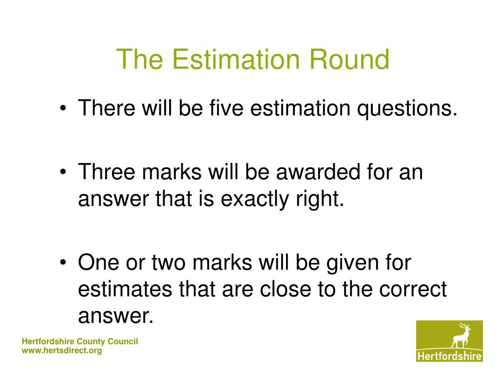 The Estimation Round