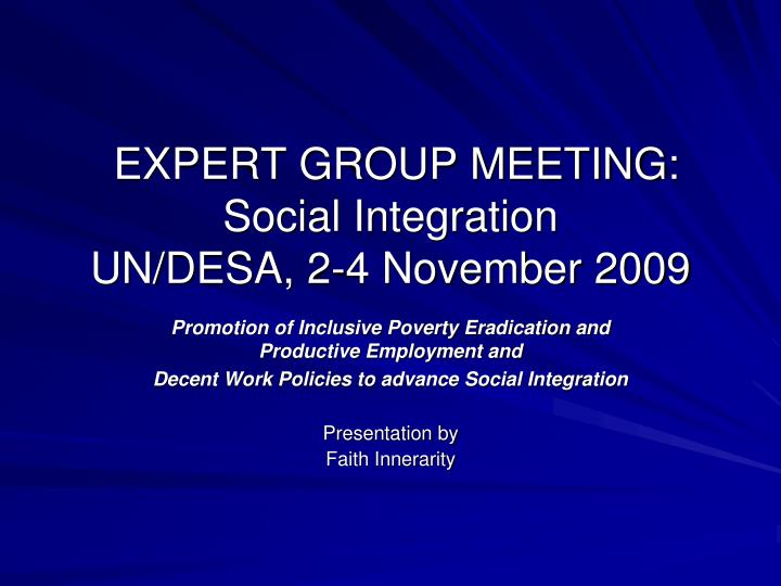 expert group meeting social integration un desa 2 4 november 2009 n.