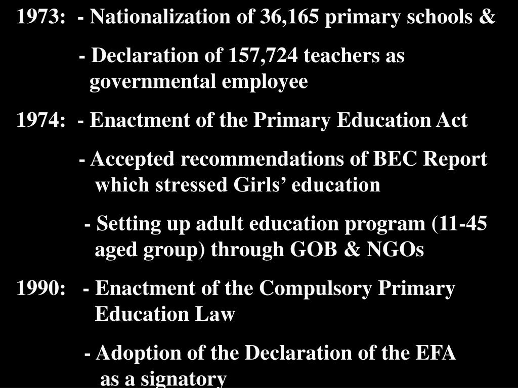 1973:  - Nationalization of 36,165 primary schools &