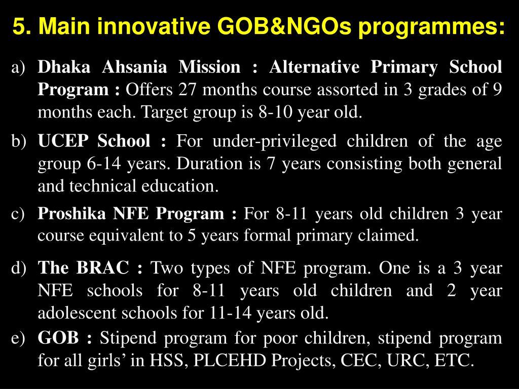 5. Main innovative GOB&NGOs programmes: