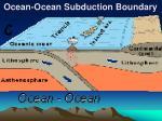 ocean ocean subduction boundary
