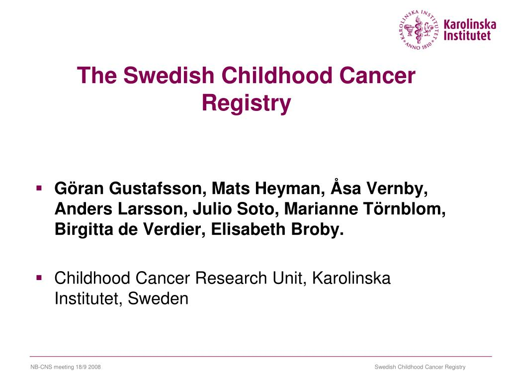 the swedish childhood cancer registry l.