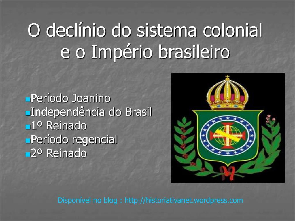 o decl nio do sistema colonial e o imp rio brasileiro l.