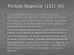 per odo regencial 1831 40