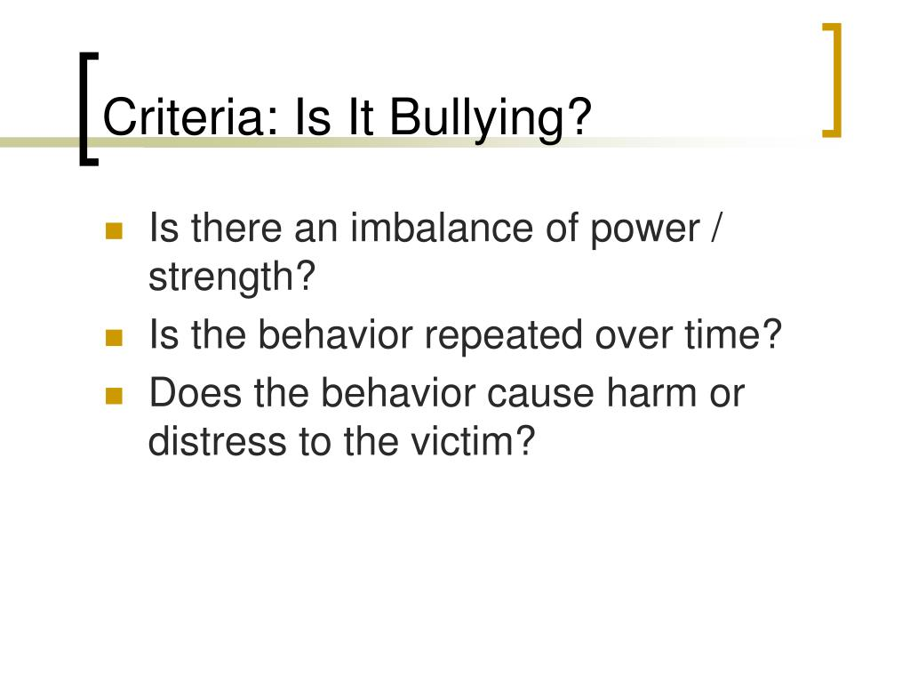 Criteria: Is It Bullying?