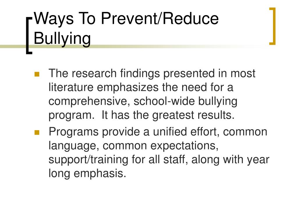 Ways To Prevent/Reduce Bullying