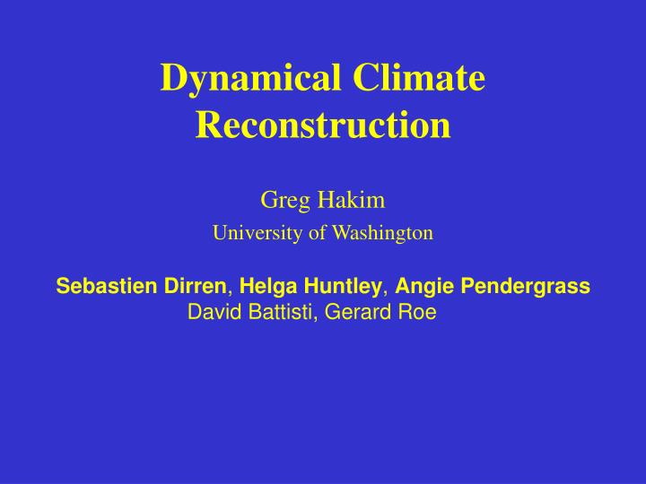 Dynamical climate reconstruction