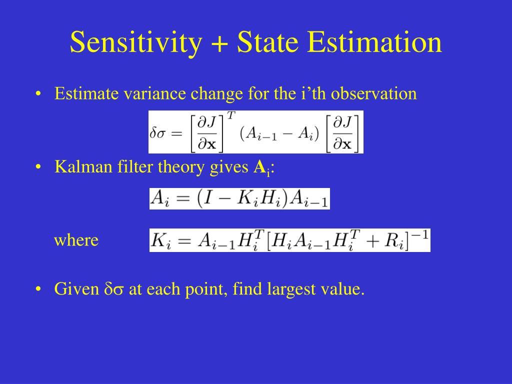 Sensitivity + State Estimation