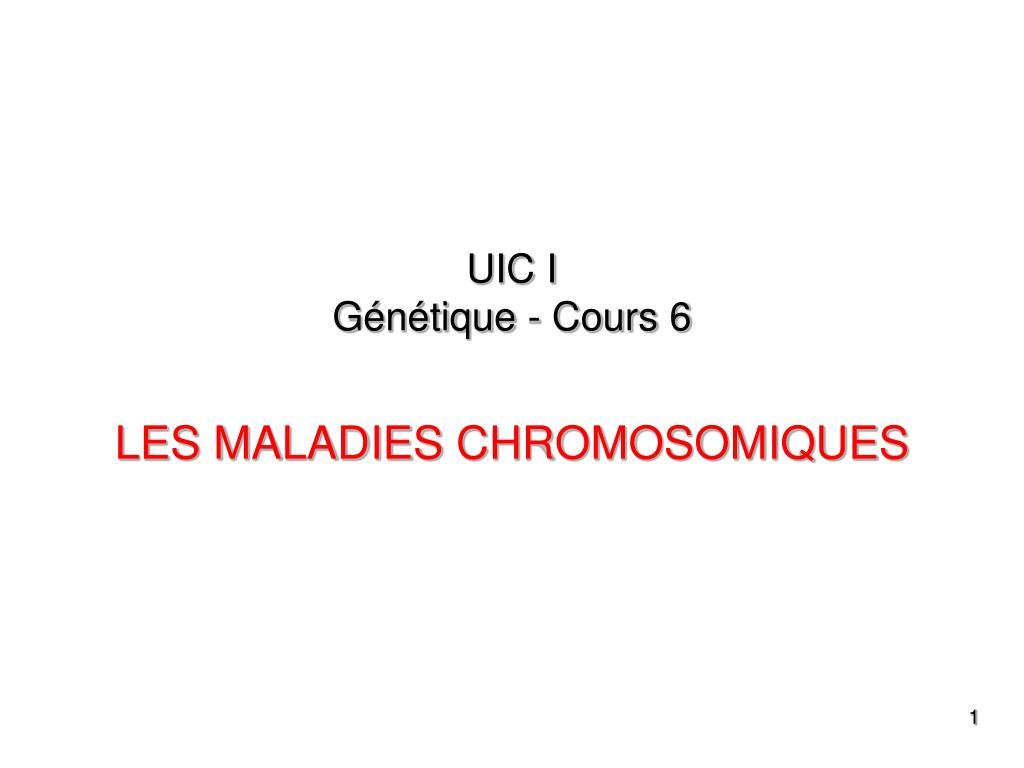 uic i g n tique cours 6 les maladies chromosomiques l.
