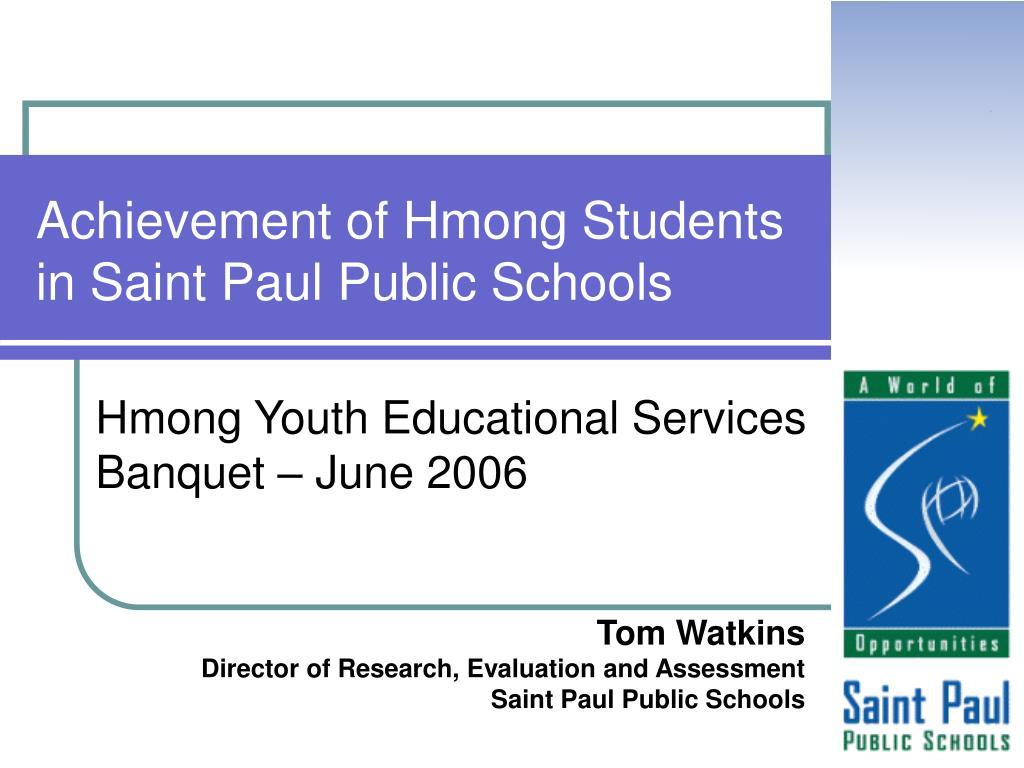 achievement of hmong students in saint paul public schools l.