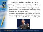 senator charles grassley r iowa ranking member of committee on finance