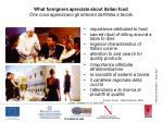 what foreigners apreciate about italian food che cosa apprezzano gli stranieri dell italia a tavola