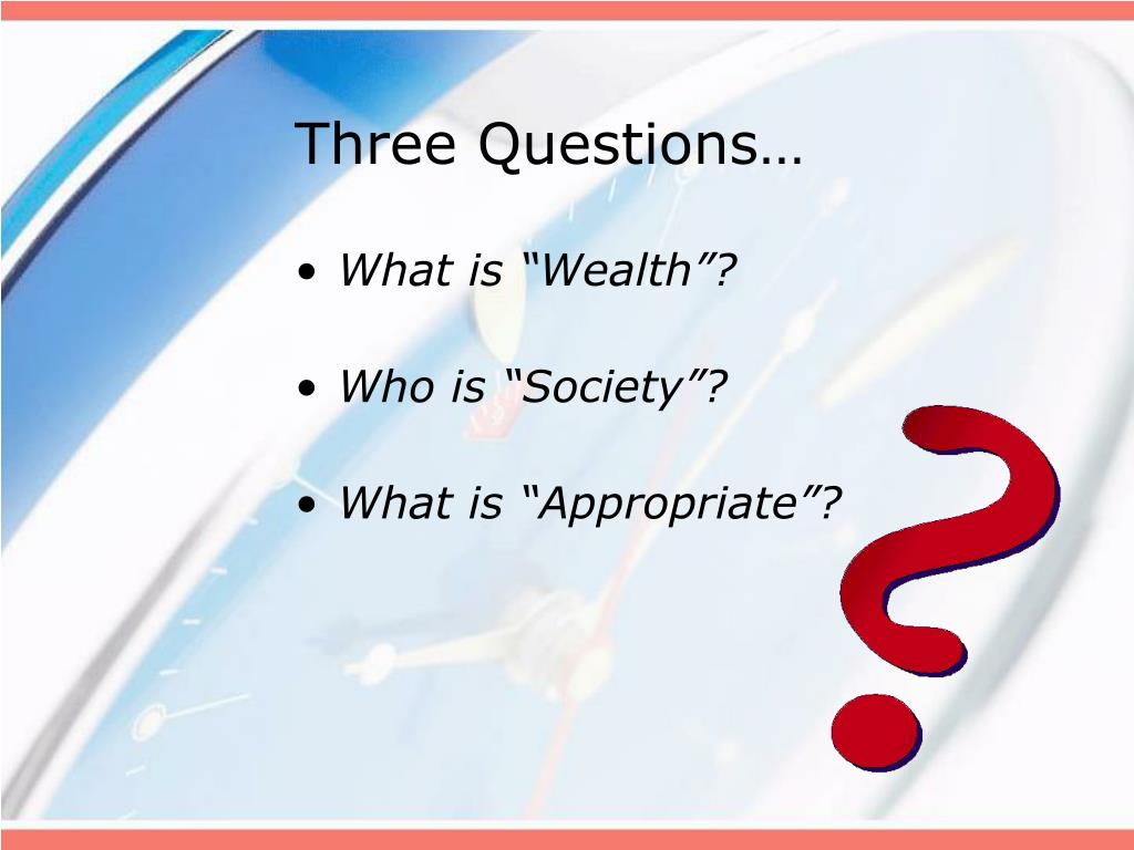 Three Questions…