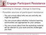 engage participant resistance