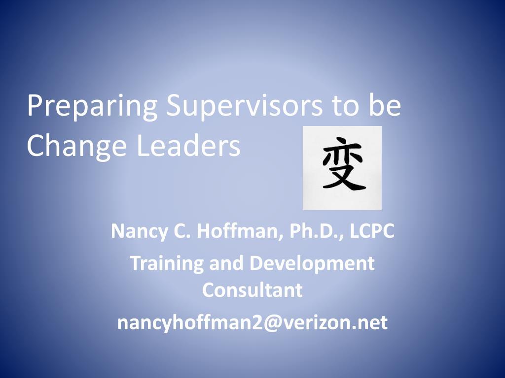 Preparing Supervisors to be Change Leaders