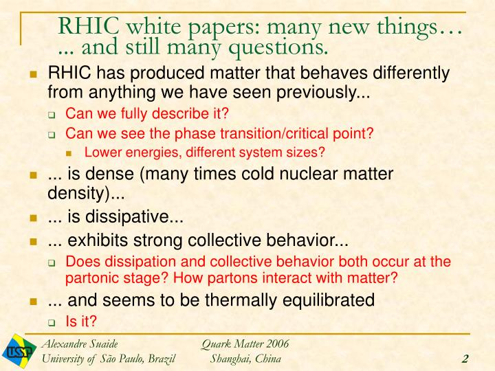 Rhic white papers many new things