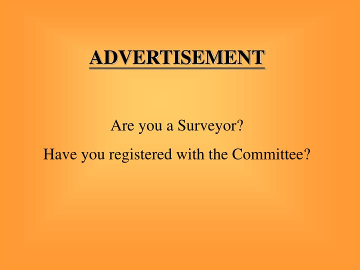 Advertisement are you a surveyor have you registered with the committee
