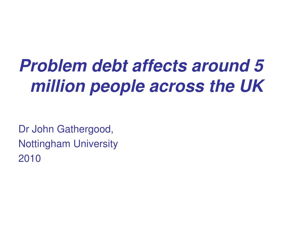 Problem debt affects around 5 million people across the UK