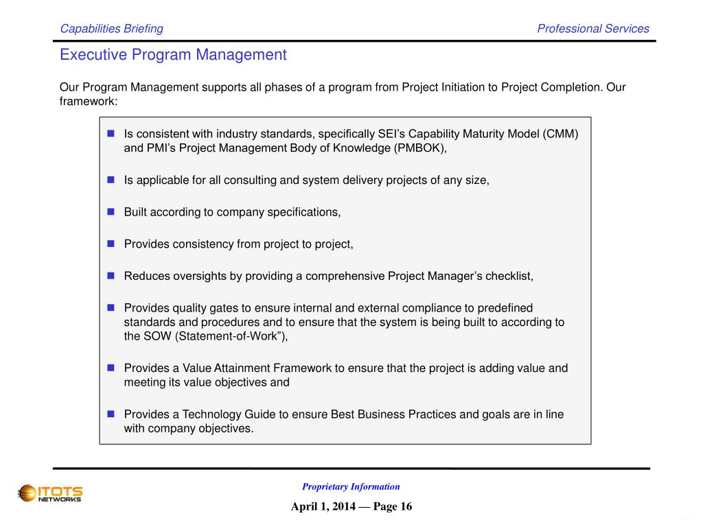 Is consistent with industry standards, specifically SEI's Capability Maturity Model (CMM) and PMI's Project Management Body of Knowledge (PMBOK),
