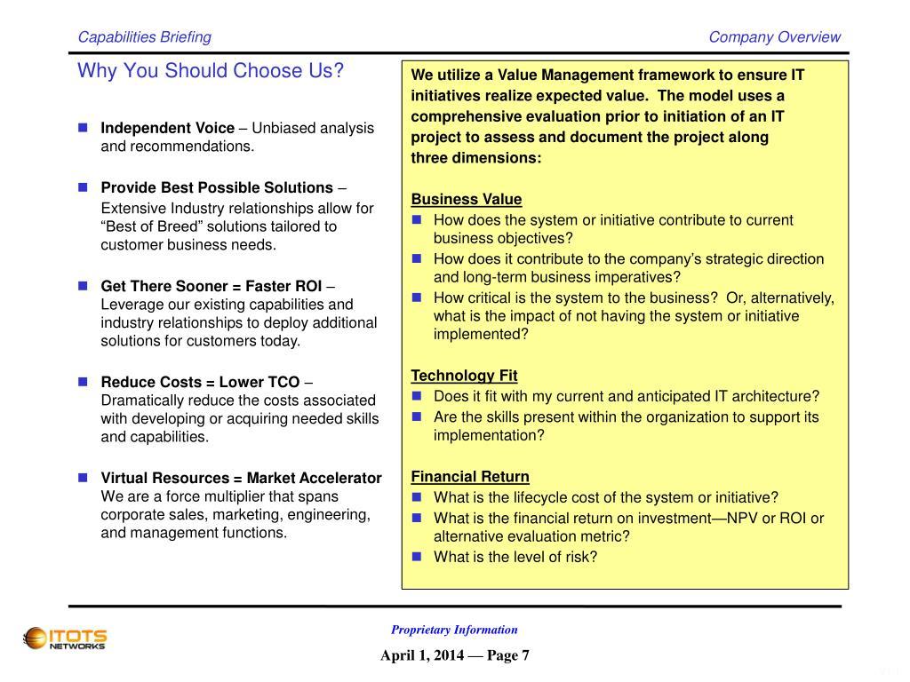 We utilize a Value Management framework to ensure IT